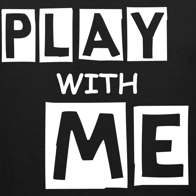 PLAY WITH ME|BLACK| PART NO oNE