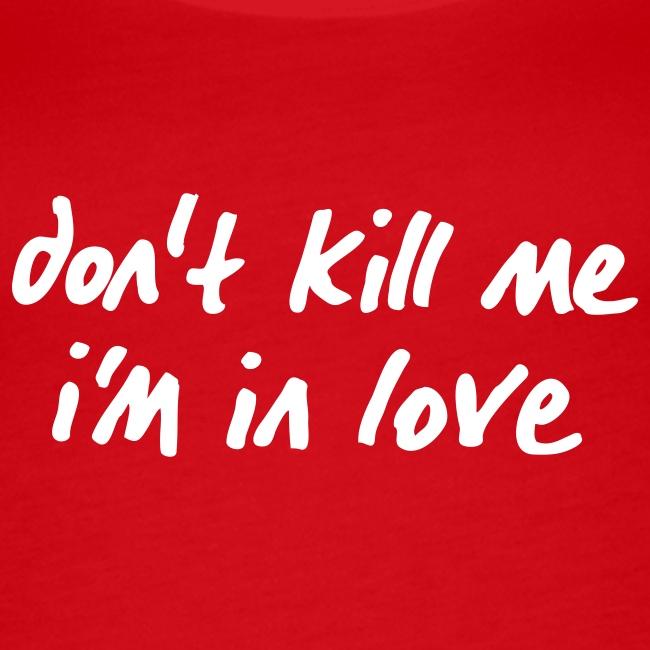 Schulterfreies Tanktop Don't kill me i'm in love