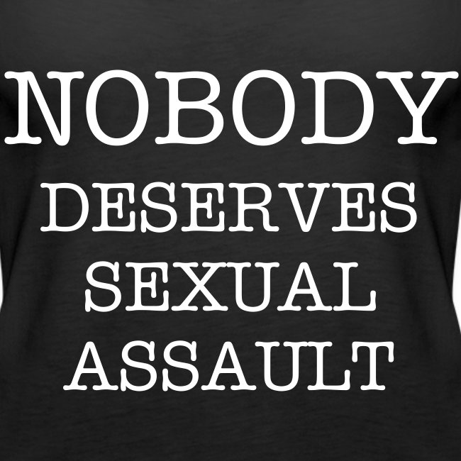 Nobody Deserves Sexual Assault