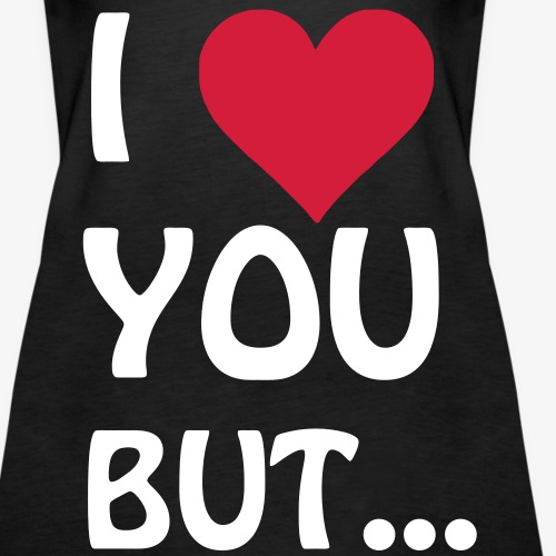 I love you but ...