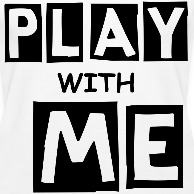 PLAY WITH ME|WHITE| PART NO oNE.oNE