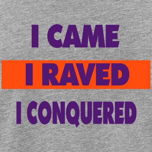 I raved