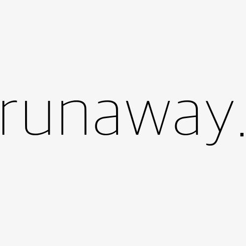 runaway.