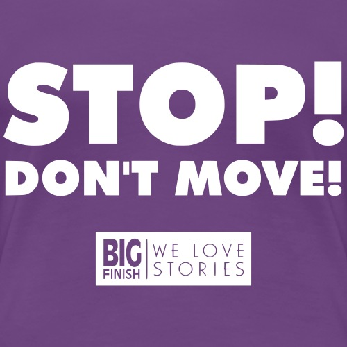 STOP! Don't move!