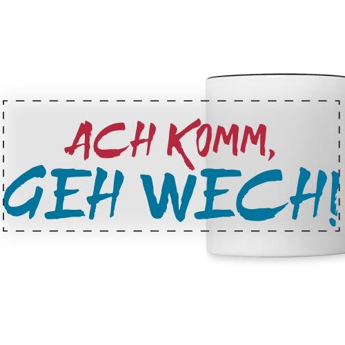 Ach komm, geh wech - Ruhrpott Redewendung