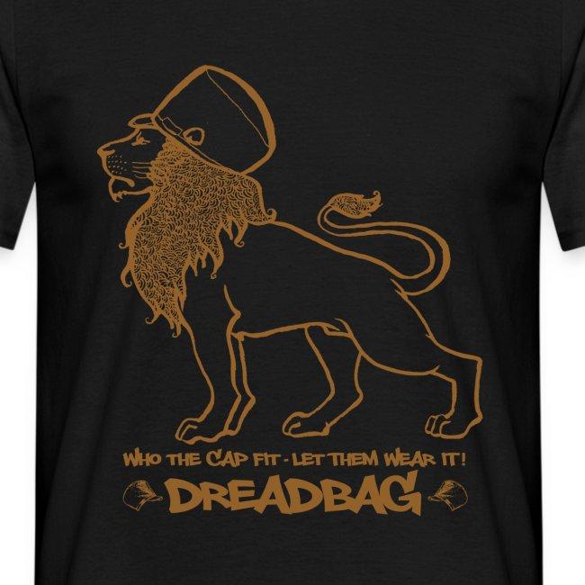 Dreadbag - Who the cap fit - Lion of Judah Shirt