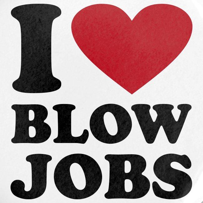 I Love Blow Jobs