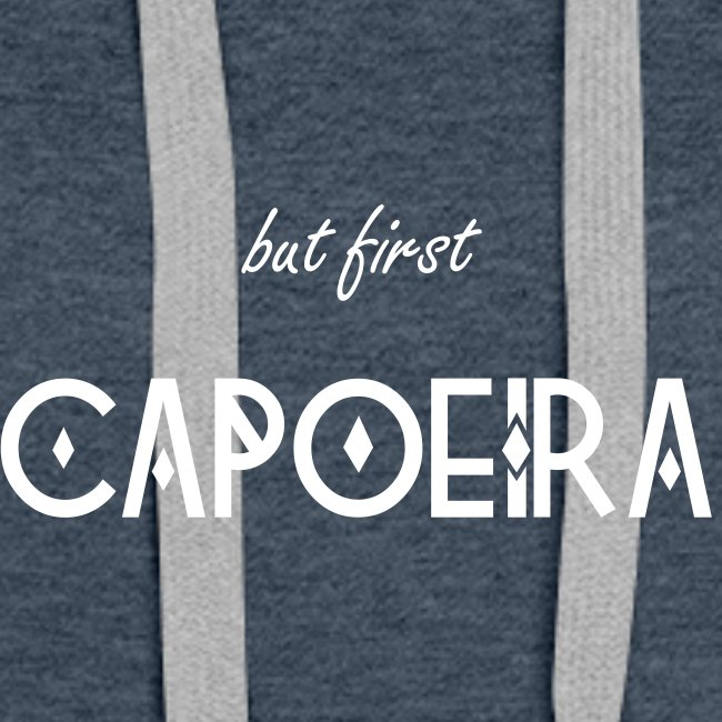 but first CAPOEIRA Hoodie Lady