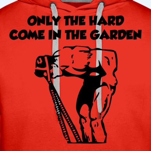 Nur die Harten kommen in Garten