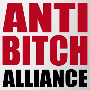 Weiß ANTI BITCH Alliance - eushirt.com Tassen - Tasse