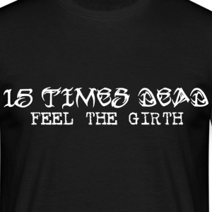 FEEL THE GIRTH Front Print Tee - Men's T-Shirt