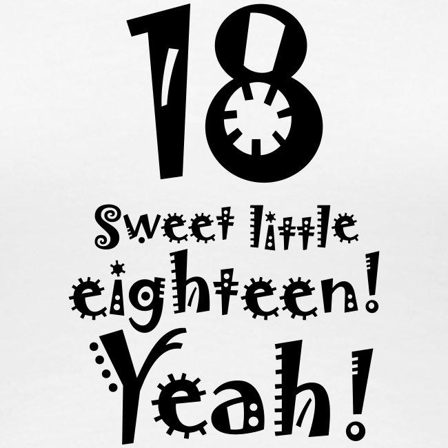 sweet little eighteen 18. Geburtstag Birthday yeah