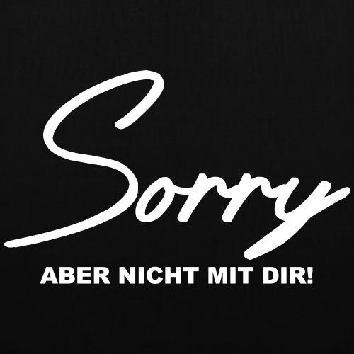Sorry aber nicht mir dir