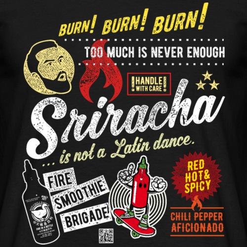 Sriracha is not a dance, distressed