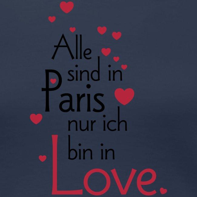 Alle sind in Paris ich bin in Love Liebe Glück Sex