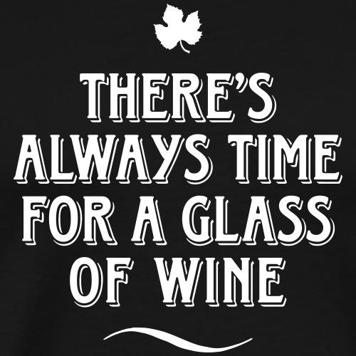 always Time for a Glass of Wine Wein Reben Trauben