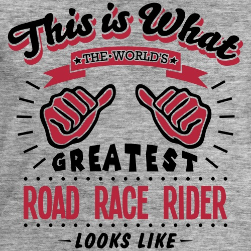 road race rider worlds greatest looks li