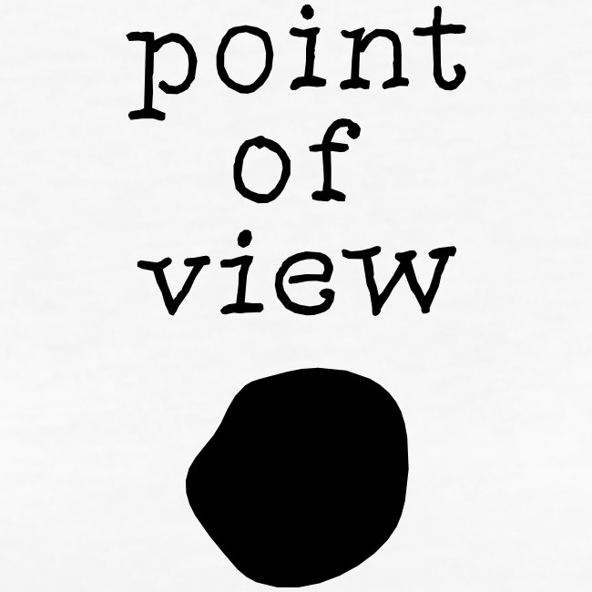 Point of view, Ws T-Shirt