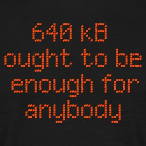 640 kB enough for anybody T-Shirts - Männer T-Shirt