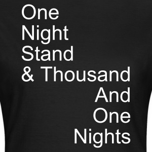 one night stand T-Shirts - Vrouwen T-shirt