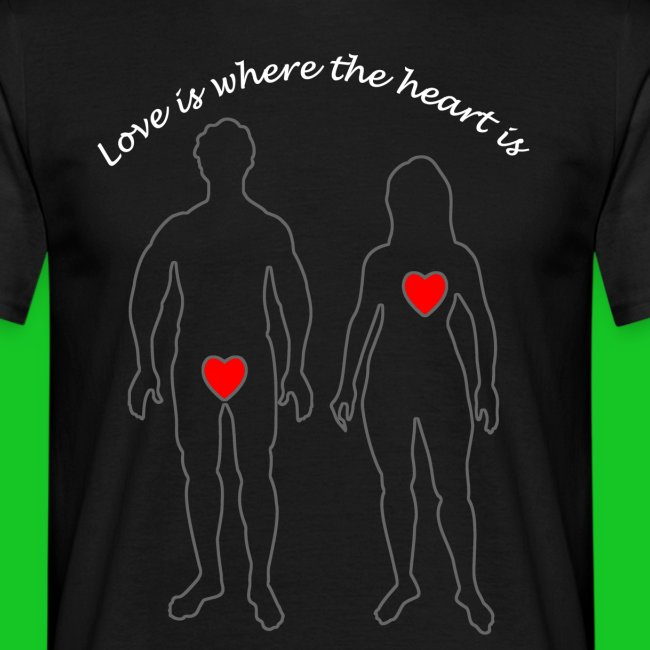 Love is where the heart is mannen t-shirt