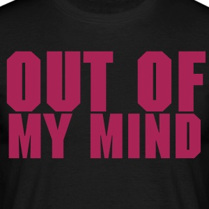 Out Of My Mind - Men's T-Shirt