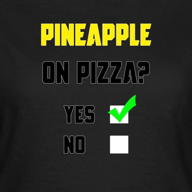 Pineapple Belongs on Pizza! (Ladies)