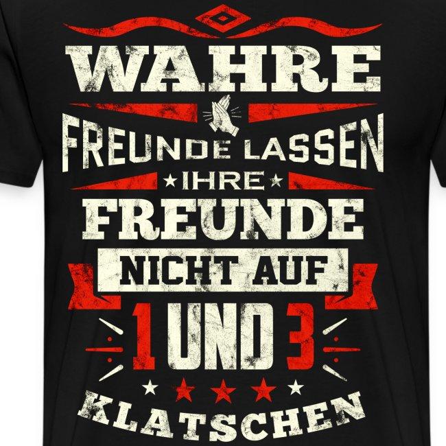 Wahre Freunde... (Shirt)