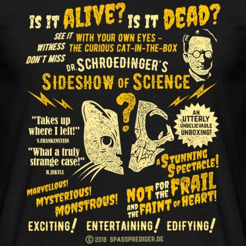 Schroedinger's Sideshow T-Shirts