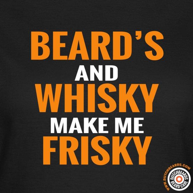 Beards and whisky make me frisky