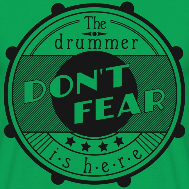 Don't fear, the drummer is here. s/w (Shirt)