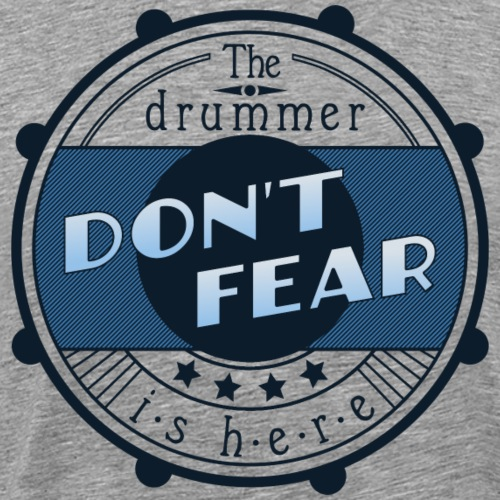 Don't fear,the drummer...