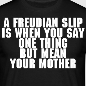 Freudian Slip - Men's T-Shirt