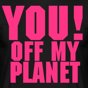 Off My Planet - Men's T-Shirt