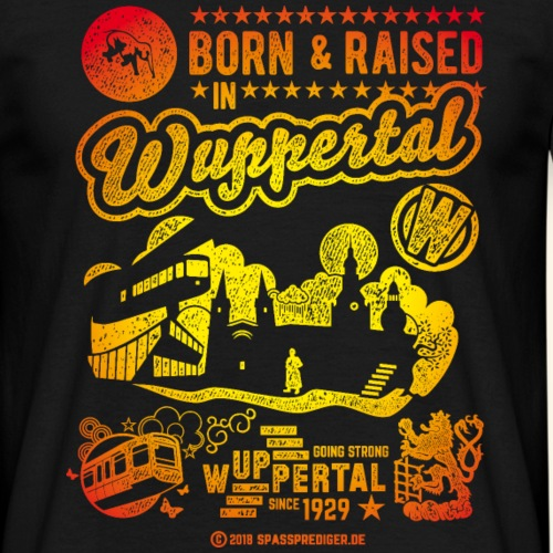 Wuppertal T Shirt Born and raised in Wuppertal ✔