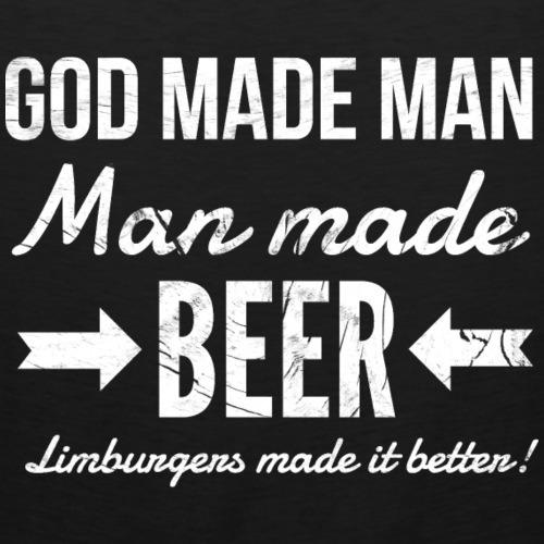 bier shirt -god made man -man made beer-limburger
