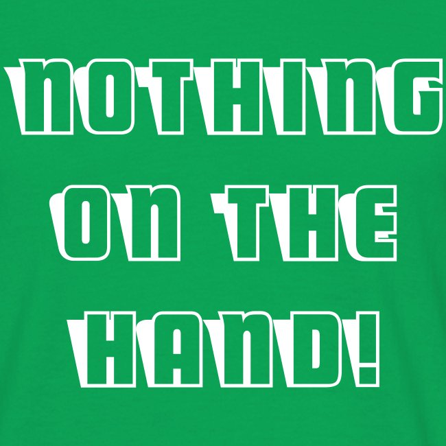 Nothing on the hand!