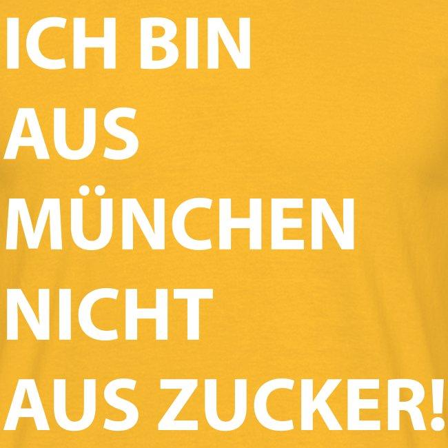 Ich bin aus München, nicht aus Zucker #Mingen #München