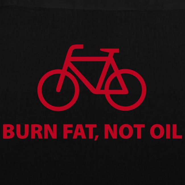 Burn fat, not oil  Stofftasche