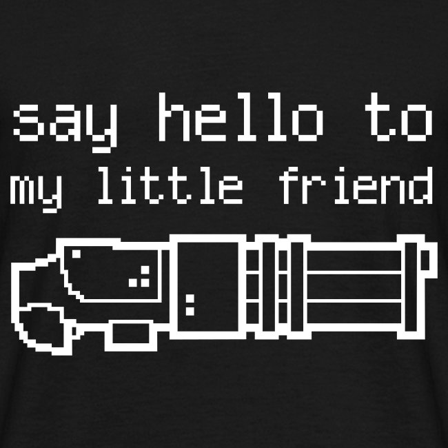 Say hello to my little friend - B/W