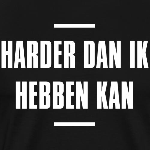 Harder dan ik hebben kan