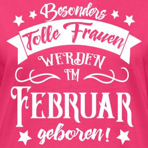 """Geburtstag T-Shirts mit """"Frauen im Februar Geboren Geburtstag Spruch"""""""
