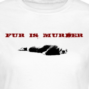 Weiß Fur is murder T-Shirts - Frauen T-Shirt