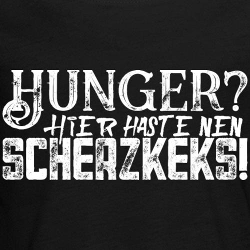 Scherzkeks gegen Hunger Dummer Spruch Nervensäge