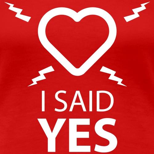 I SAID YES ...