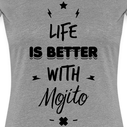 life is better with mojito