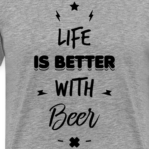life is better with beer