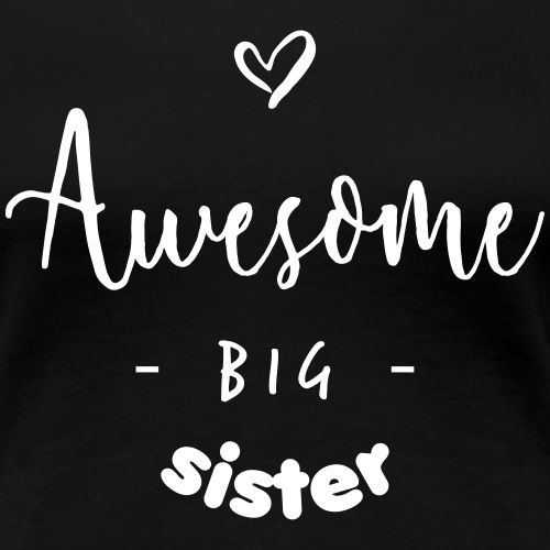 Awesome BIG Sister