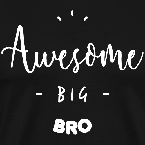 Awesome BIG BRO