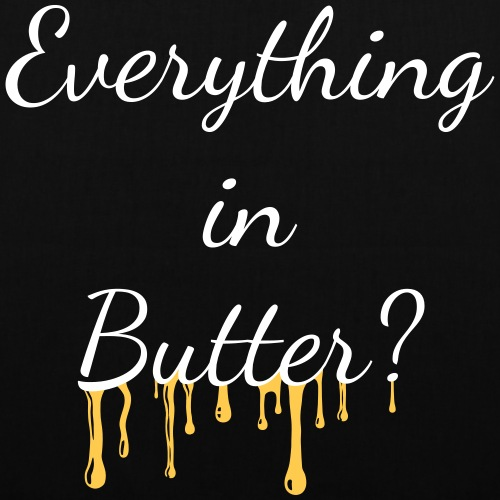 Everything in Butter